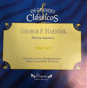 George F. Haendel - Música Aquática / Os Grandes Clássicos
