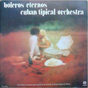 Cuban Tipical Orchestra – Boleros Eternos