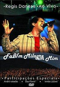 DVD - Regis Danese - Ao Vivo - Faz Um Milagre Em Mim