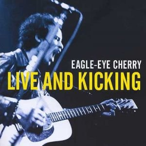 CD -Eagle-Eye Cherry ‎– Live And Kicking