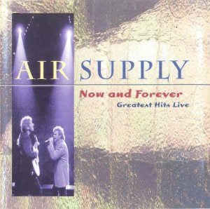 CD - Air Supply ‎– Now And Forever- Greatest Hits Live