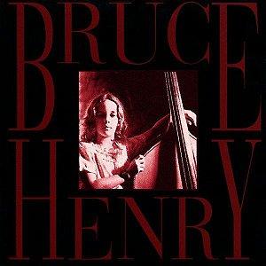 CD - Bruce Henry – Bruce Henry