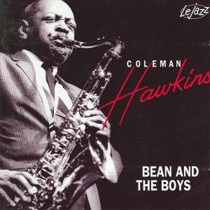 CD - Coleman Hawkins – Bean And The Boys