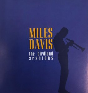 CD - Miles Davis – The Birdland Sessions