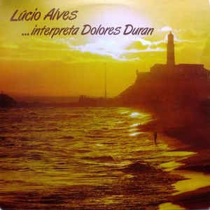 LP - Lúcio Alves ‎– ...interpreta Dolores Duran