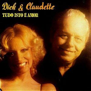 LP -  Dick & Claudette – Tudo Isto É Amor