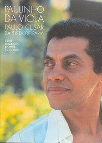 DVD - Paulo Cesar Baptista de Faria - Série Grandes Nomes - Rede Globo (Paulinho da Viola)