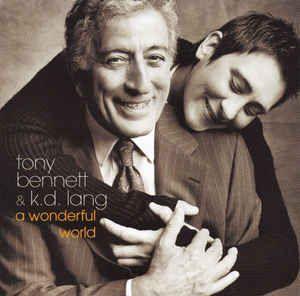 Tony Bennett & k.d. lang – A Wonderful World