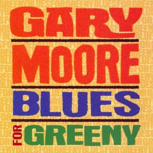 CD - Gary Moore ‎– Blues For Greeny - IMP