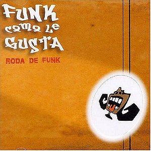 CD - Funk Como Le Gusta – Roda De Funk - (Sem contracapa)