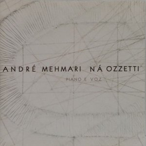 CD - André Mehmari, Ná Ozzetti – Piano E Voz