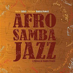 CD - Mario Adnet, Philippe Baden Powell – Afro Samba Jazz - A Música De Baden Powell (sem contracapa)