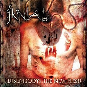 CD - Skinlab ‎– Disembody: The New Flesh