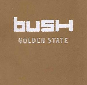 CD - Bush – Golden State