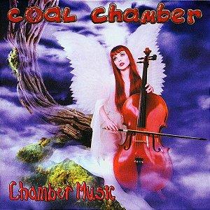 Coal Chamber – Chamber Music