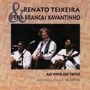 CD - Renato Teixeira & Pena Branca & Xavantinho – Ao Vivo Em Tatuí