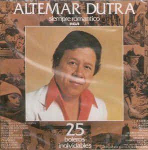 CD - Altemar Dutra – Siempre Romantico - 25 Boleros Inolvidables