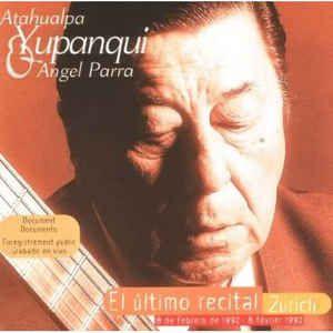CD - Atahualpa Yupanqui & Angel Parra – El Último Recital. Zurich.- IMP