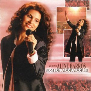 CD - Aline Barros – Som De Adoradores