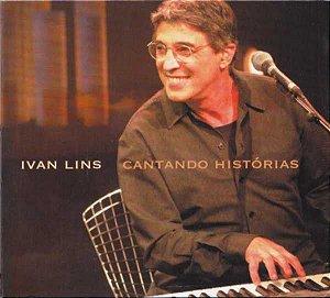 CD - Ivan Lins – Cantando Histórias (Digipack)