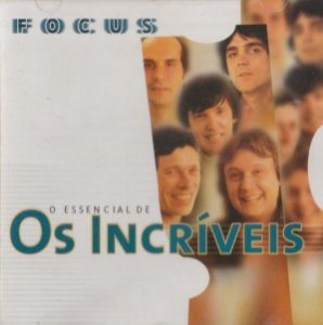CD - Os Incríveis (Coleção Focus - O essencial de)