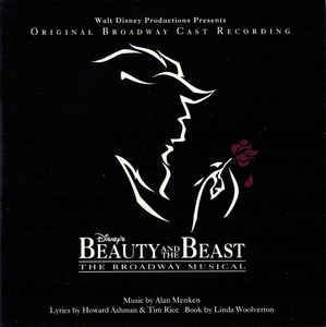 CD = Alan Menken, Howard Ashman, Tim Rice ‎– Beauty And The Beast - The Broadway Musical (Original Broadway Cast Recording)
