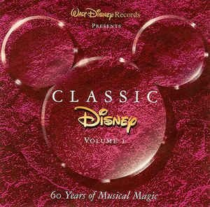 Various – Classic Disney Volume I (60 Years Of Musical Magic)