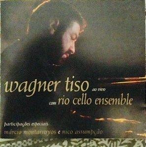 CD - Wagner Tiso, Rio Cello Ensemble, Marcio Montarroyos, Nico Assumpção – Ao Vivo