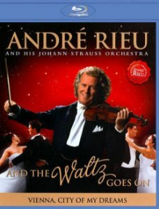 André Rieu And His Johann Strauss Orchestra ‎– And The Waltz Goes On - Vienna, City Of My Dreams ( NOVO )