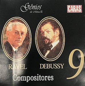 CD - Compositores 9 - Ravel / Debussy -  Gênios da Música II