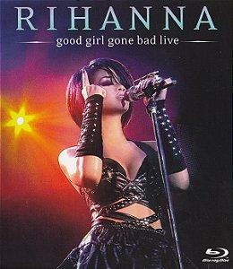 BD - Rihanna – Good Girl Gone Bad Live