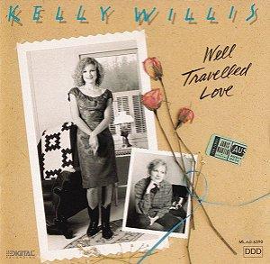 CD - Kelly Willis – Well Travelled Love IMP . USA
