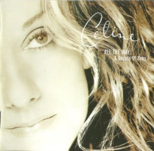 Celine Dion* ‎– All The Way... A Decade Of Song