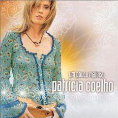 CD - Patricia Coelho – Um Pouco Maluca