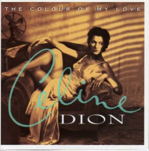 Celine Dion ‎– The Colour Of My Love