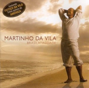 CD - Martinho Da Vila – Brasilatinidade