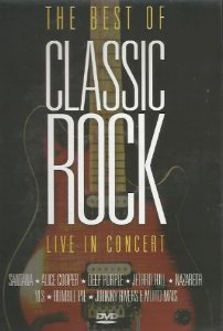 The Best Of Classic Rock - Live In Concert
