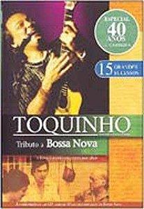 DVD - TOQUINHO - TRIBUTO A BOSSA NOVA - PREÇO PROMOCIONAL
