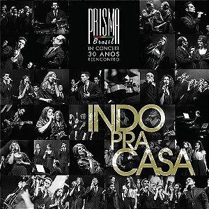 Prisma Brasil - Indo Pra Casa ( In Concert 30 Anos Reecpntro ) - Lacrado