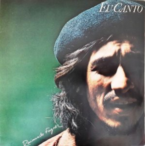 LP - FAGNER - Raimundo Fagner – Eu Canto / Quem Viver Chorará