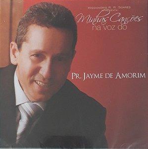 CD - Pr. Jayme de Amorim - Minhas Canções na Voz do Pr. Jayme de Amorim (Lacrado)