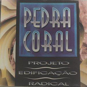 Pedra Coral - Projeto Edificação Radical