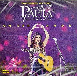 CD - Paula Fernandes – Multishow Ao Vivo: Um Ser Amor