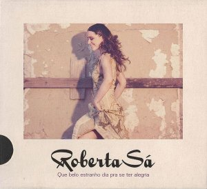 Roberta Sá – Que Belo Estranho Dia Pra Se Ter Alegria - DIGIPAC