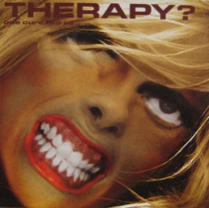 CD - Therapy? – One Cure Fits All