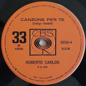 Comp - Roberto Carlos – Canzone Per Te / L'Ultima Cosa - COMPACTO