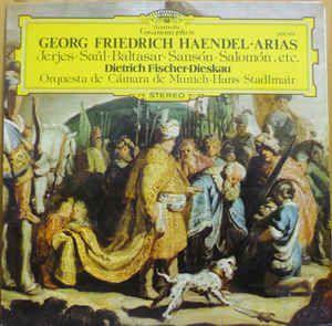 Georg Friedrich Händel • Arien Alexanderfest • Belsazar • Samson • Saul • Xerxes U.a. - Dietrich Fischer-Dieskau, Münchener Kammerorchester, Hans Stadlmair