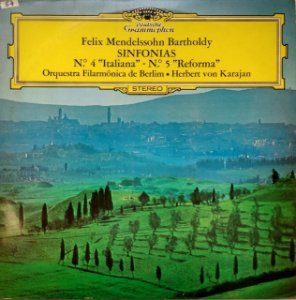 "Felix Mendelssohn Bartholdy - SINFONIAS - Nº 4 ""Italiana"" - Nº 5 ""Reforma"" - Orquestra Filarmônica de Berlin - Herbert von Karajan"