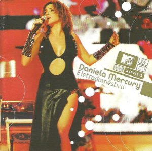 CD - Daniela Mercury – Eletrodoméstico (MTV Ao Vivo)
