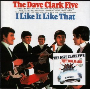 CD -  The Dave Clark Five – I Like It Like That / Try Too Hard - IMP